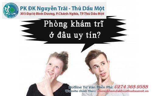 Địa chỉ phòng khám trĩ benh ở đâu (dia chi kham benh tri o dau) uy tín tại Thuận An - Dĩ An - Bình Dương